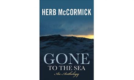 Gone to the Sea: Selected Stories, Voyages and Profiles