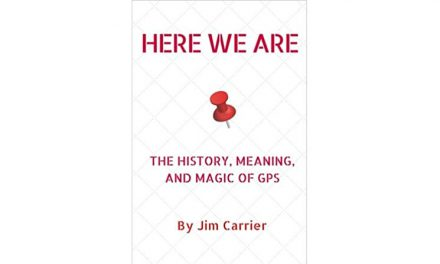 Here We Are: The History, Meaning and Magic of GPS: Book Review