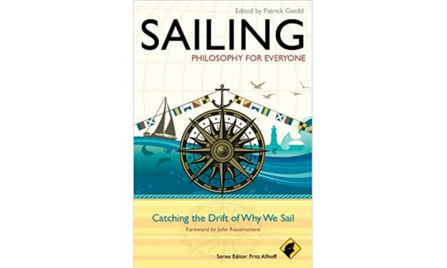 Sailing: Philosophy for Everyone, Catching the Drift of Why We Sail – Book Review