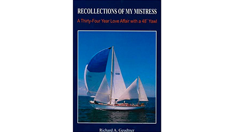 Recollections of My Mistress: A 34-Year Love Affair with a 48′ Yawl