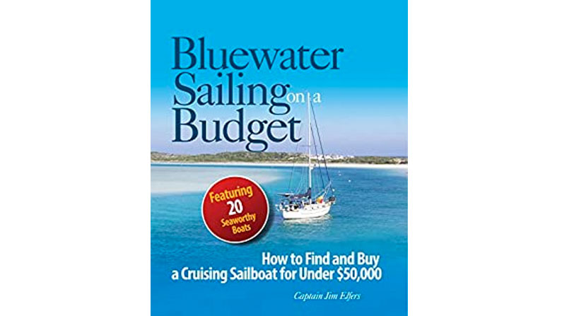 Bluewater Sailing on a Budget: How to Find and Buy a Cruising Sailboat Under $50,000