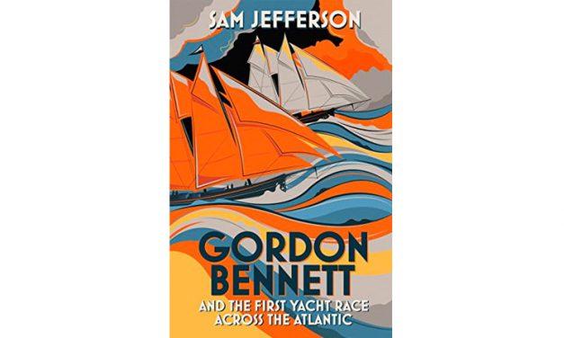Gordon Bennett and the First Yacht Race Across the Atlantic by Sam Jefferson