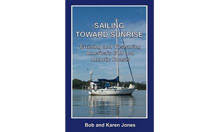 Sailing Toward Sunrise: Cruising and Treasuring America's Gulf and Atlantic Coasts