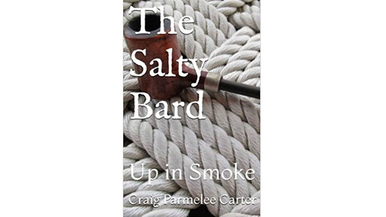 The Salty Bard: Up in Smoke