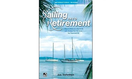 Sailing Into Retirement; 7 ways to retire on a boat at 50 with 10 steps that will keep you there until 80