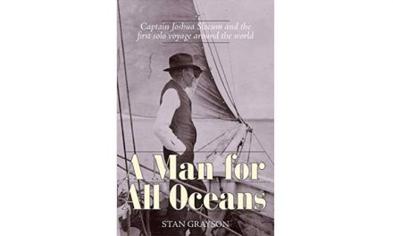 A Man For All Oceans; Captain Joshua Slocum and the First Solo Voyage Around the World