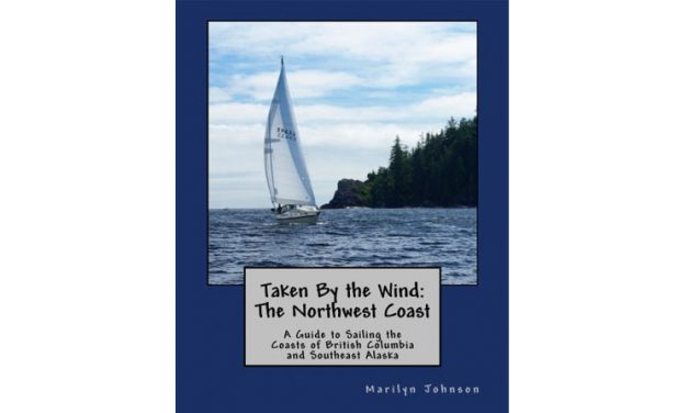 Taken By the Wind: The Northwest Coast, A Guide to Sailing the Coasts of British Columbia and Southeast Alaska