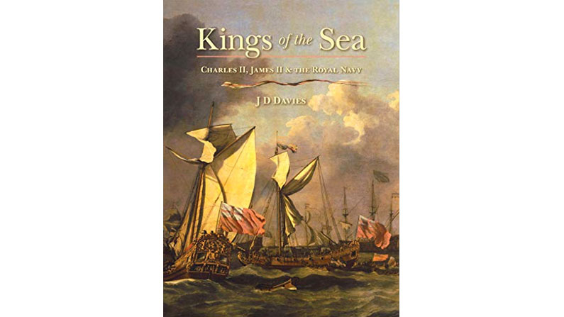 Kings of the Sea: Charles II, James II & The Royal Navy