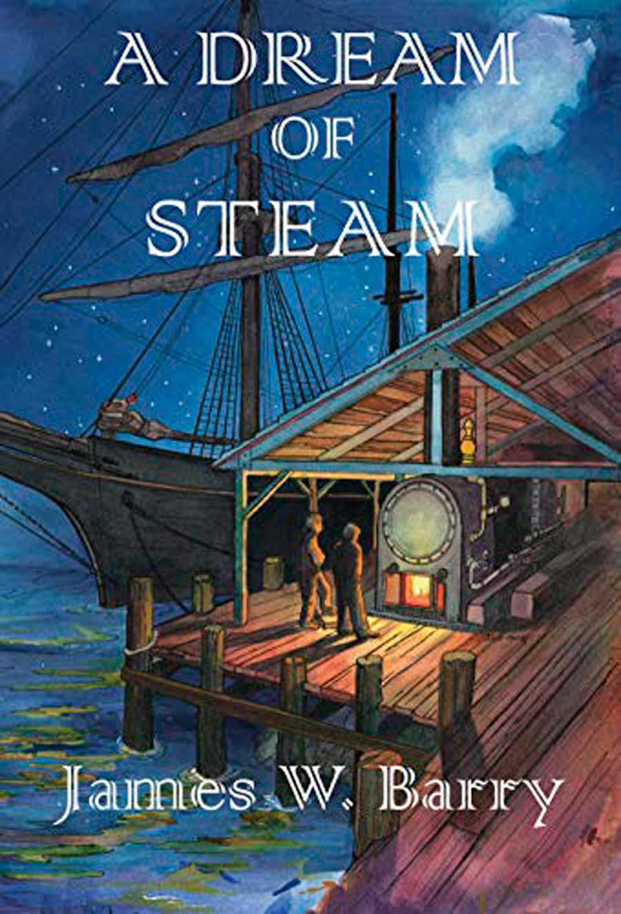 A Dream of Steam by James W. Barry
