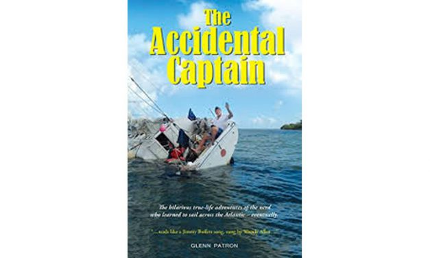 The Accidental Captain: the Hilarious True-Life Adventures Of the Nerd Who Learned To Sail Across the Atlantic – Eventually